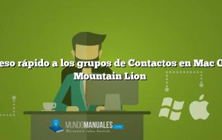 Acceso rápido a los grupos de Contactos en Mac OS X Mountain Lion