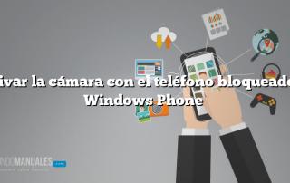 Activar la cámara con el teléfono bloqueado en Windows Phone
