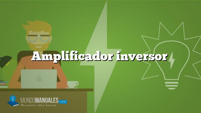 Amplificador inversor