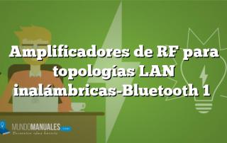 Amplificadores de RF para topologías LAN inalámbricas-Bluetooth 1