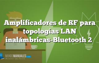 Amplificadores de RF para topologías LAN inalámbricas-Bluetooth 2