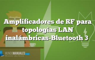 Amplificadores de RF para topologías LAN inalámbricas-Bluetooth 3