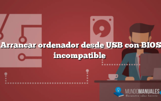 Arrancar ordenador desde USB con BIOS incompatible