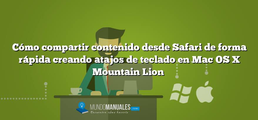 Cómo compartir contenido desde Safari de forma rápida creando atajos de teclado en Mac OS X Mountain Lion