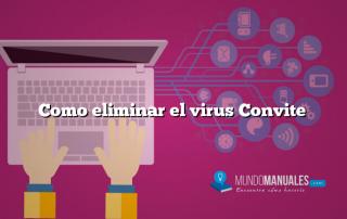 Como eliminar el virus Convite