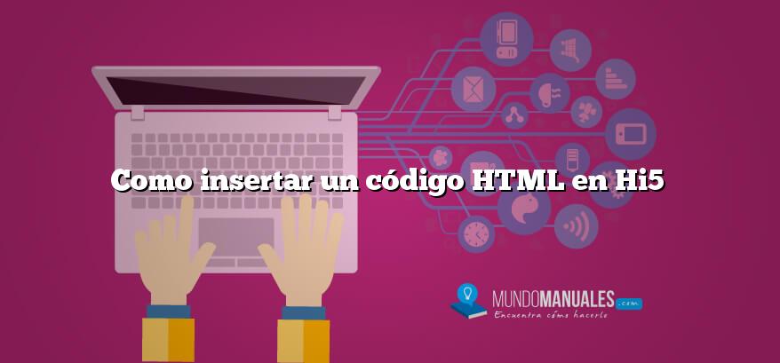 Como insertar un código HTML en Hi5