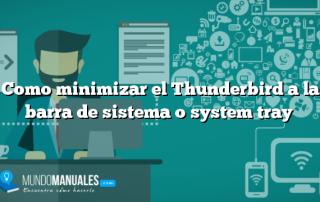 Como minimizar el Thunderbird a la barra de sistema o system tray