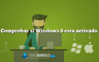 Comprobar si Windows 8 esta activado