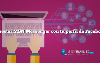 Conectar MSN Messenger con tu perfil de Facebook
