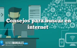 Consejos para buscar en internet