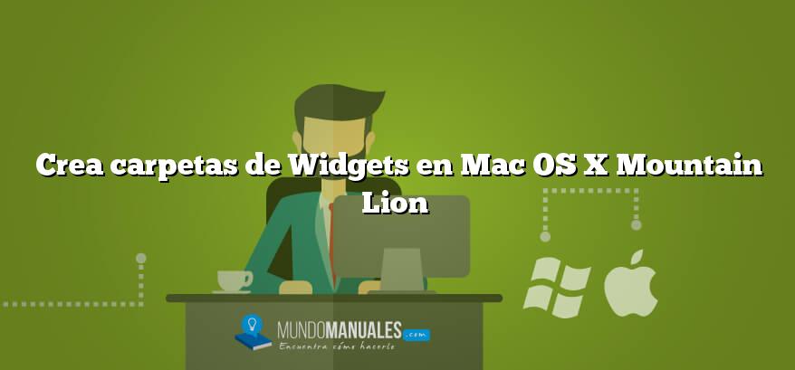 Crea carpetas de Widgets en Mac OS X Mountain Lion