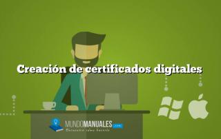 Creación de certificados digitales