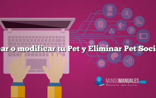 Crear o modificar tu Pet y Eliminar Pet Society