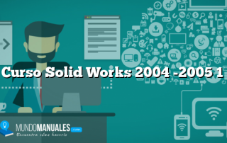 Curso Solid Works 2004 -2005 1