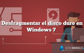 Desfragmentar el disco duro en Windows 7