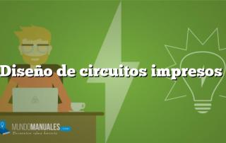 Diseño de circuitos impresos