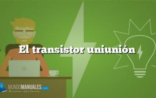 El transistor uniunión