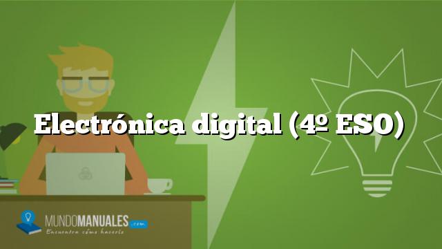 Electrónica digital (4º ESO)
