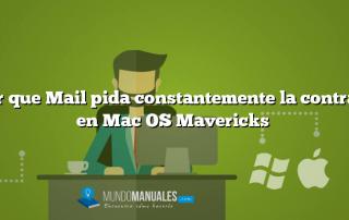 Evitar que Mail pida constantemente la contraseña en Mac OS Mavericks