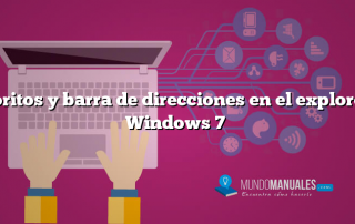 Favoritos y barra de direcciones en el explorer de Windows 7
