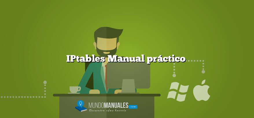 IPtables Manual práctico