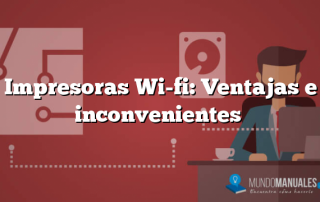 Impresoras Wi-fi: Ventajas e inconvenientes