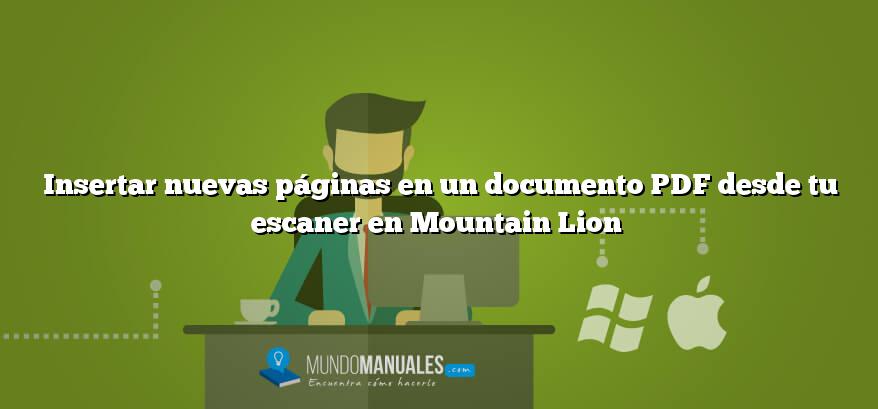 Insertar nuevas páginas en un documento PDF desde tu escaner en Mountain Lion