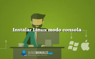 Instalar Linux modo consola