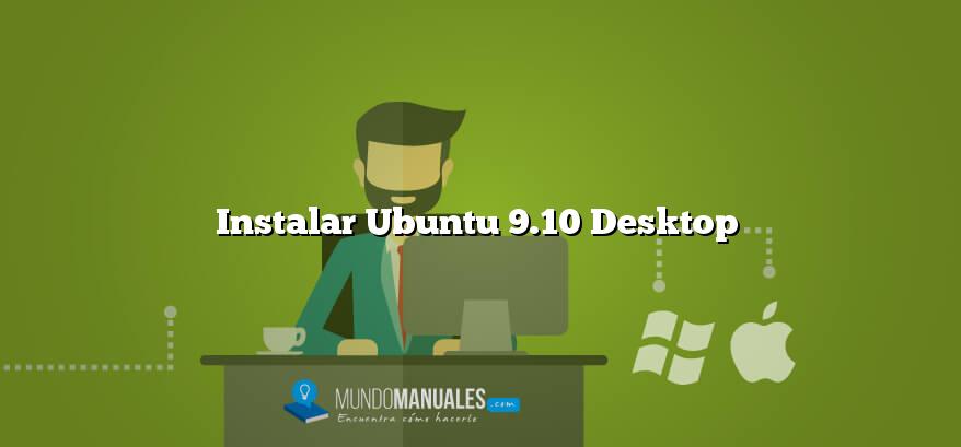 Instalar Ubuntu 9.10 Desktop