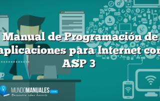 Manual de Programación de aplicaciones para Internet con ASP 3
