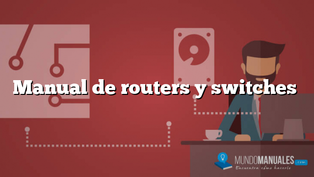 Manual de routers y switches
