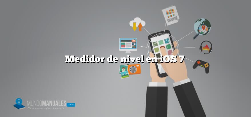 Medidor de nivel en iOS 7