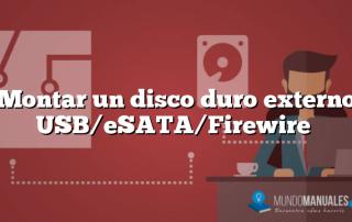 Montar un disco duro externo USB/eSATA/Firewire
