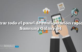 Mostrar todo el panel de configuración rápida en Samsung Galaxy S4