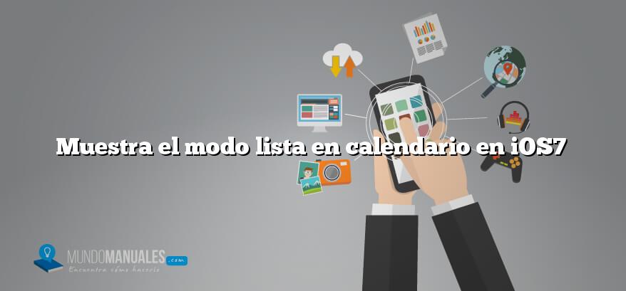 Muestra el modo lista en calendario en iOS7