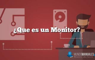¿Que es un Monitor?