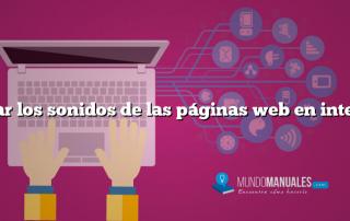 Quitar los sonidos de las páginas web en internet