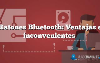 Ratones Bluetooth: Ventajas e inconvenientes