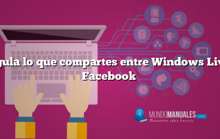 Regula lo que compartes entre Windows Live y Facebook