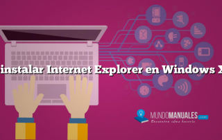 Reinstalar Internet Explorer en Windows XP