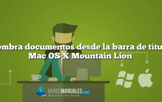 Renombra documentos desde la barra de título en Mac OS X Mountain Lion