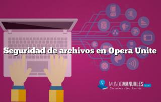 Seguridad de archivos en Opera Unite