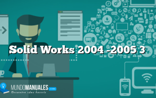 Solid Works 2004 -2005 3