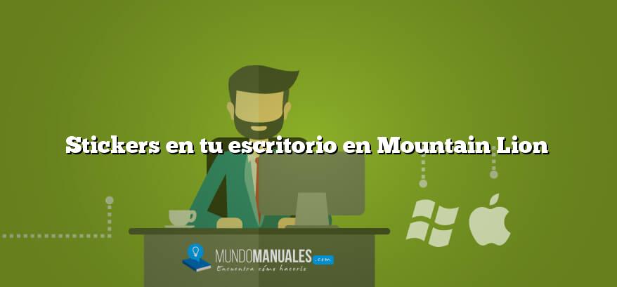Stickers en tu escritorio en Mountain Lion