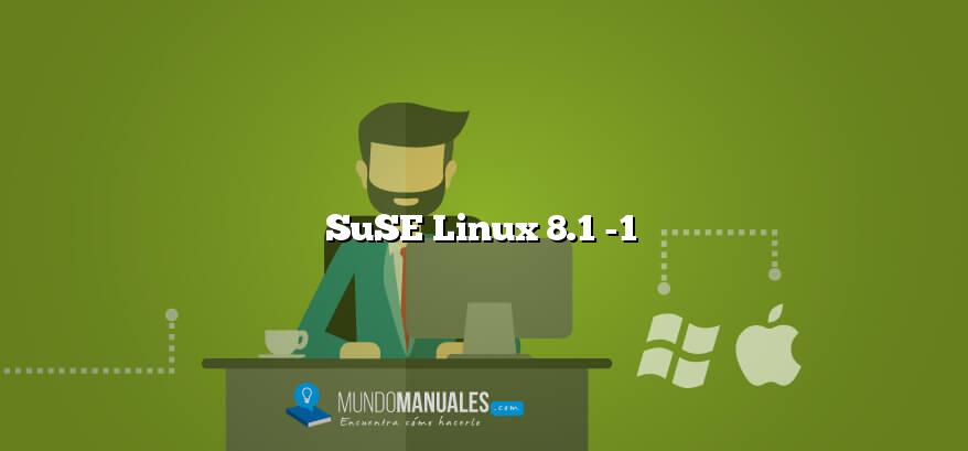 SuSE Linux 8.1 -1