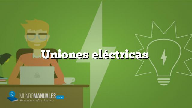 Uniones eléctricas