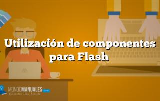 Utilización de componentes para Flash