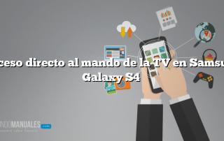 Acceso directo al mando de la TV en Samsung Galaxy S4