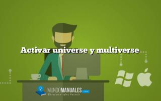 Activar universe y multiverse