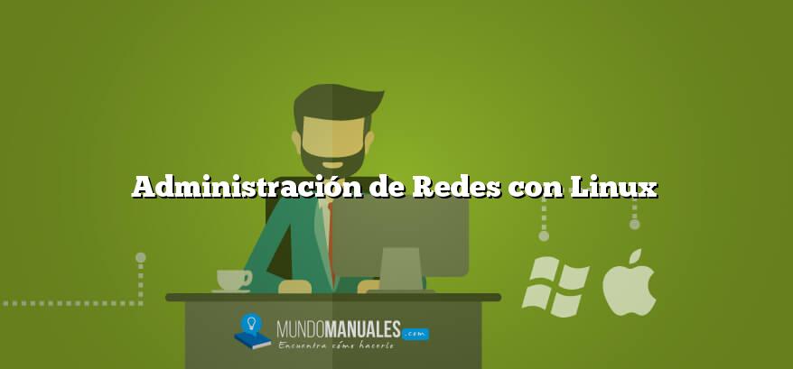 Administración de Redes con Linux